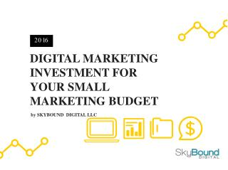 Digital Marketing Investment For Your Small Marketing Budget