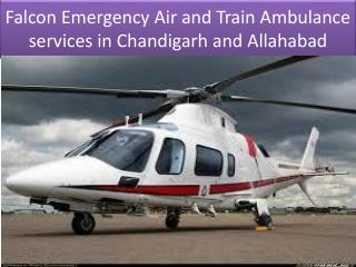 Falcon Emergency Air and Train Ambulance Services in Chandigarh and Allahabad