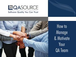 How To Manage and Motive Your QA Team