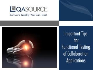 Important Tips for Functional Testing of Collaboration Applications