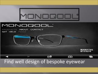 Search best bespoke glasses