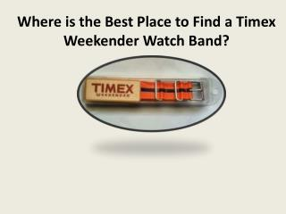 Where is the Best Place to Find a Timex Weekender Watch Band?