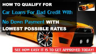 How TO Get Car Loan With Bad Credit And No Down Payment