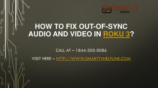 How To Fix Out-Of-Sync Audio And Video In Roku 3?