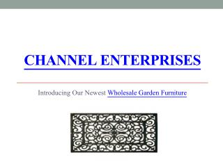 Introducing Our Newest Wholesale Garden Furniture - Channel Enterprises
