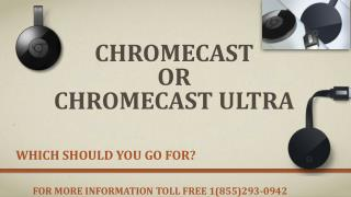 Download Chrome cast App Call  1-855-293-0942