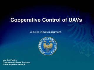 Cooperative Control of UAVs