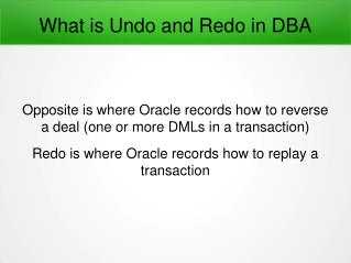 What is Undo and Redo in DBA?
