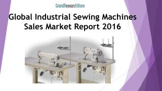 Global Industrial Sewing Machines Sales Market Report 2016