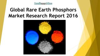 Global Rare Earth Phosphors Market Research Report 2016