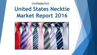 United States Necktie Market Report 2016