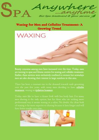 Waxing for Men and Cellulite Treatment- A Growing Trend