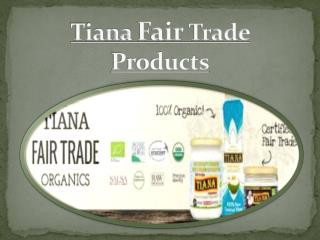 Tiana Fair Trade Products