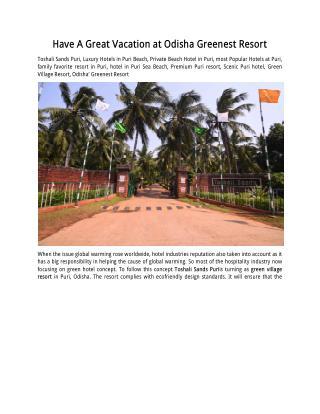 Have A Great Vacation at Odisha Greenest Resort