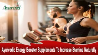 Ayurvedic Energy Booster Supplements To Increase Stamina Naturally