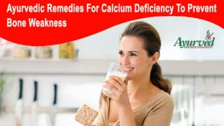 Ayurvedic Remedies For Calcium Deficiency To Prevent Bone Weakness