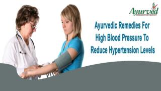 Ayurvedic Remedies For High Blood Pressure To Reduce Hypertension Levels