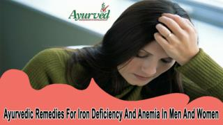 Ayurvedic Remedies For Iron Deficiency And Anemia In Men And Women
