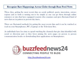 Recognize Rare Happenings Across Globe through Buzz Feed News