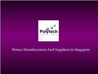 Domes Suppliers Singapore