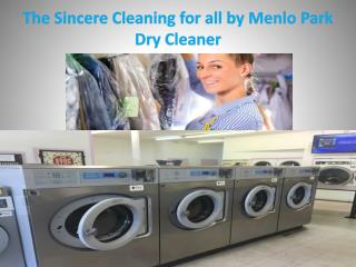 The Sincere Cleaning for all by Menlo Park Dry Cleaner