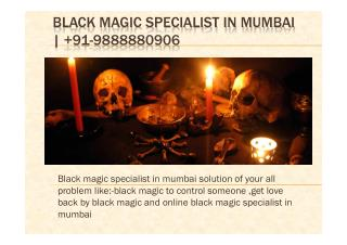 Black Magic Specialist in Mumbai |  91-9888880906