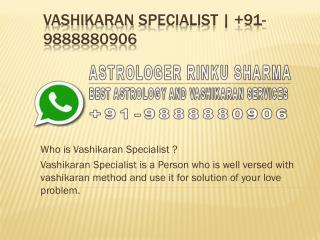 Vashikaran Specialist |  91-9888880906