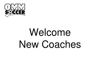 Welcome  New Coaches