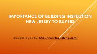 Importance Of Building Inspection New Jersey To Buyers