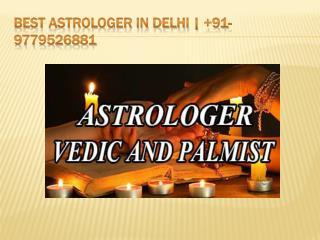Best astrologer in Delhi |  91-9779526881