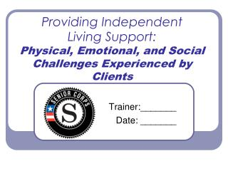 Providing Independent  Living Support: Physical, Emotional, and Social Challenges Experienced by Clients