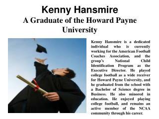Kenny Hansmire - A Graduate of the Howard Payne University