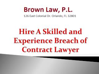 Hire A Skilled and Experience Breach of Contract Lawyer