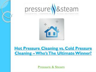 Hot Pressure Cleaning vs. Cold Pressure Cleaning – Who's The Ultimate Winner?