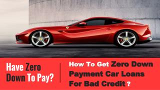 How To Get Zero Down Auto Loans With Bad Credit