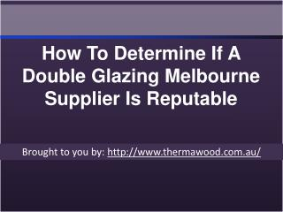 How To Determine If A Double Glazing Melbourne Supplier Is Reputable