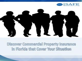 Discover Commercial Property Insurance in Florida that Cover Your Situation