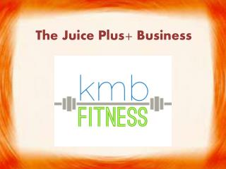 The Juice Plus  Business