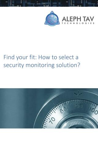 Find your fit: How to select a security monitoring solution?