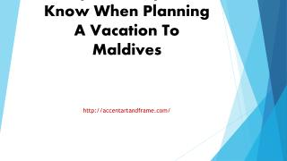 Important Tips To Know When Planning A Vacation To Maldives