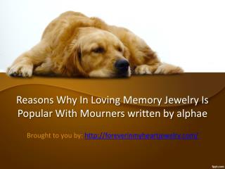 Reasons Why In Loving Memory Jewelry Is Popular With Mourners written by alphae