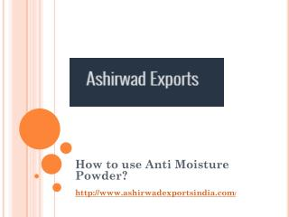 How to use Anti Moisture Powder?