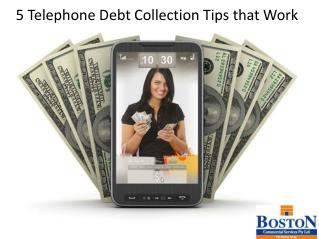 5 Telephone Debt Collection Tips that Work