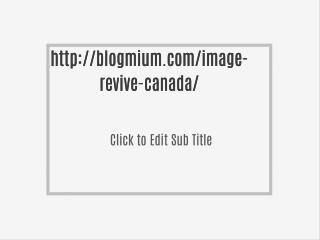 http://blogmium.com/image-revive-canada/