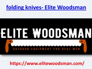 Folding knives- Elite Woodsman