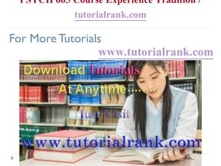 PSYCH 665 Course Experience Tradition  tutorialrank.com