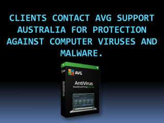 Clients contact AVG Support Australia for Protection against Computer Viruses and Malware.