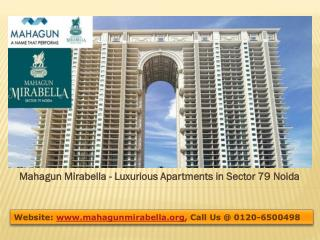 Mahagun Mirabella 2, 3 and 4 BHK Luxurious Apartments in Sector 79 Noida
