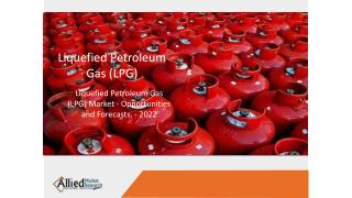 Liquefied Petroleum Gas (LPG) Market to witness growth due to increase in Fleet.