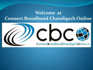 Connect Broadband Internet Plans chandigarh,Mohali,Panchkula 9316661777
